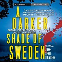 A Darker Shade of Sweden Audiobook by John-Henri Holmberg Narrated by Carol Monda, Scott Brick, Adam Grupper, Maggi-Meg Reed, Edoardo Ballerini, Erik Bergmann, Tavia Gilbert
