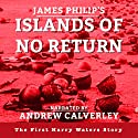 Islands of No Return: The Harry Waters Series Book 1 Audiobook by James Philip Narrated by Andrew Calverley