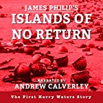 Islands of No Return: The Harry Waters Series Book 1 | James Philip