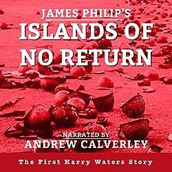 Islands of No Return