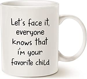 MAUAG Funny Sibling Humor Gift for Parents Coffee Mug, Let's Face It, Everyone Knows That I'm Your Favorite Child Cups for Mom or Dad, White 11 Oz