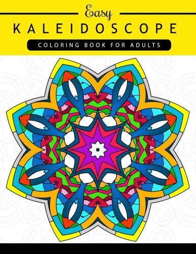 Easy Kaleidoscope Coloring Book for Adults: Adult coloring Book