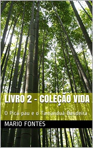 eBook Livro 2 - Coleção Vida: O Pica-pau e o Tamanduá-Bandeira