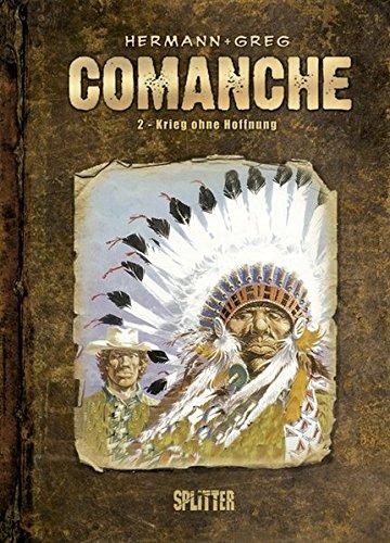 Comanche: Band 2. Krieg ohne Hoffnung