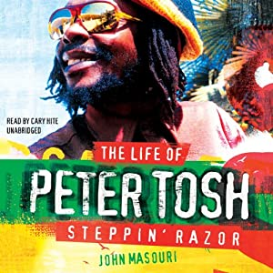 Steppin' Razor, the Life of Peter Tosh Audiobook