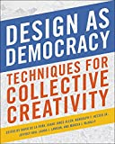 img - for Design as Democracy: Techniques for Collective Creativity book / textbook / text book