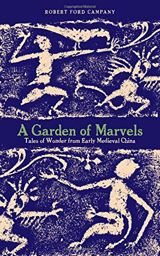 A Garden of Marvels: Tales of Wonder from Early Medieval China ()