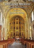 Cruising Mexico - Colonial Cities - Oaxaca - Off the Beaten Path, Volume 3