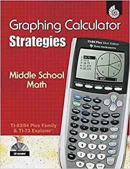 Graphing Calculator Strategies: Middle School Math (Professional Resources)