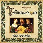 The Troubadour's Tale: Oxford Medieval Mysteries, Book 5 | Ann Swinfen