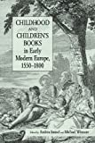 Childhood and Children's Books in Early Modern Europe, 1550-1800, Andrea Immel and Michael Witmore, 0415803632