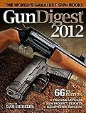 Gun Digest 2012, Dan Shideler, 1440214476