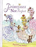 Princesses Are Not Perfect, Kate Lum, 1599904330