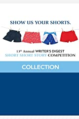 13th Annual Writer's Digest Short Short Story Competition Collection (Short Short Story Competition Compilation)