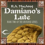 Damiano's Lute: Damiano, Book 2 | R. A. MacAvoy