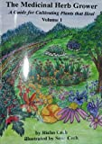 img - for The Medicinal Herb Grower, Volume 1 by Richo Cech (2009-09-01) book / textbook / text book
