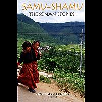 Samu - Shamu: The Sonam Stories: Narratives of Childhood in Bhutan