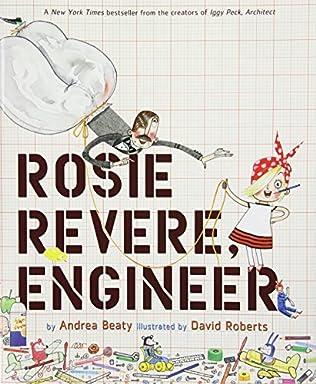 book cover of Rosie Revere, Engineer