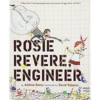 Rosie Revere Engineer by Andrea Beaty (Hardcover)
