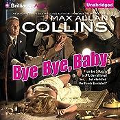 Bye Bye, Baby | Max Allan Collins