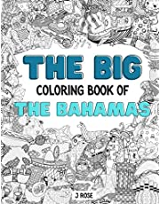 THE BAHAMAS: THE BIG COLORING BOOK OF THE BAHAMAS: An Awesome Bahamas Adult Coloring Book - Great Gift Idea