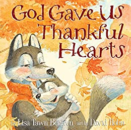 God Gave Us Thankful Hearts by [Bergren, Lisa Tawn]