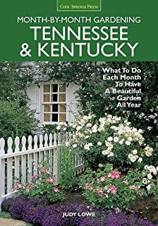 Beautiful Tennessee U0026 Kentucky Month By Month Gardening: What To Do Each Month To