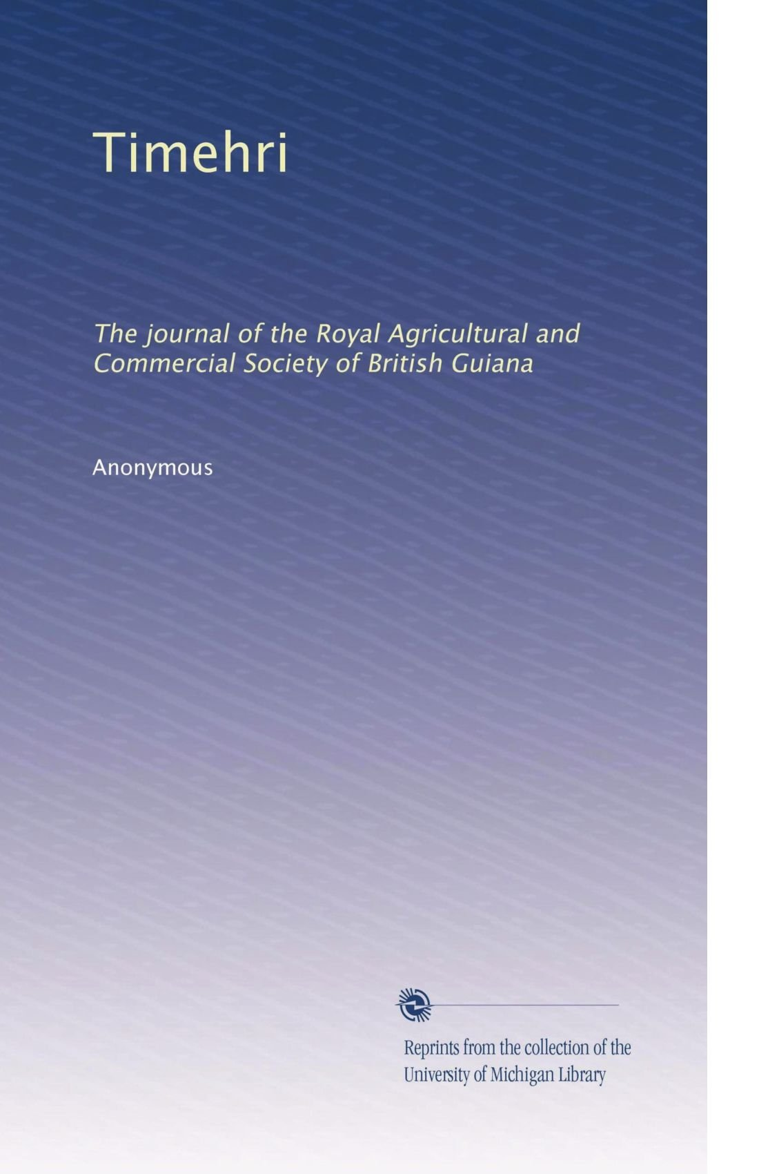 Timehri: The journal of the Royal Agricultural and Commercial Society of British Guiana pdf