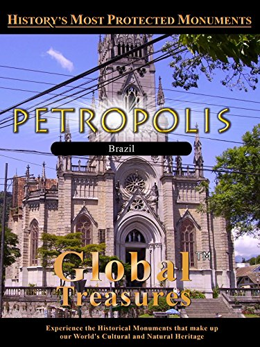 (Global Treasures - Petropolis, Brazil)