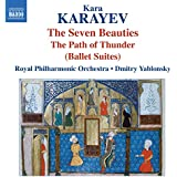 Karayev: Ballet Suites - The Seven Beauties; The Path of Thunder