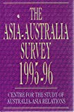img - for The Asia-Australia Survey 1995-96: Centre for Study of Australia-Asia Relations (Serial) book / textbook / text book