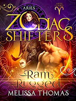Ram Rugged: A Zodiac Shifters Paranormal Romance: Aries (Aries Cursed Book 1) by [Thomas, Melissa, Shifters, Zodiac, Snark, Melissa]