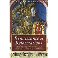 Renaissance and Reformations: An Introduction to Early Modern English Literature (Wiley Blackwell Introductions to Literature)