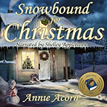 Snowbound for Christmas: Annie Acorn's Christmas, Book 2 Audiobook by Annie Acorn Narrated by Shelley Applebaum