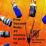 The Five-Second Rule: 20 Short Stories to Pick Up | Thomas Leverett