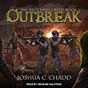 Outbreak: The Brother's Creed Series, Book 1 Hörbuch von Joshua C. Chadd Gesprochen von: Graham Halstead