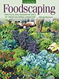 Foodscaping: Practical and Innovative Ways to Create an Edible Landscape by Nardozzi, Charlie(May 6, 2015) Paperback