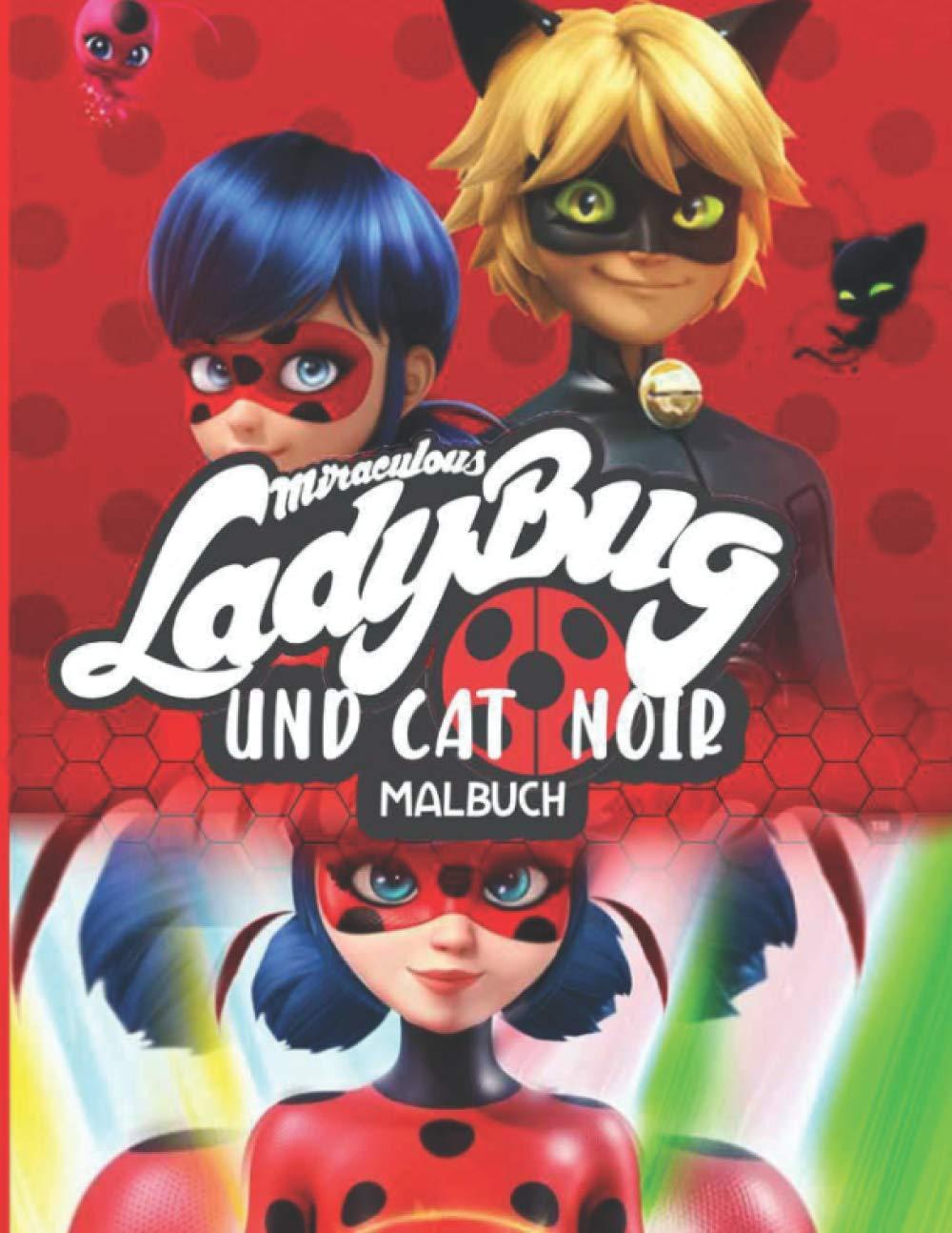 MIRACULOUS LADYBUG UND CAT NOIR MALBUCH: Hochwertige Malvorlagen