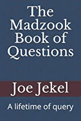 The Madzook Book of Questions: A lifetime of query Paperback