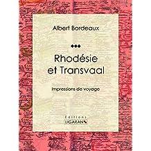 Rhodésie et Transvaal: Impressions de voyage (French Edition)
