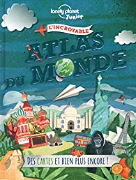 L'incroyable atlas du monde par Lonely Planet