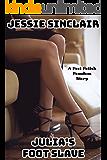 Julia's Foot Slave: A Foot Fetish Femdom Story