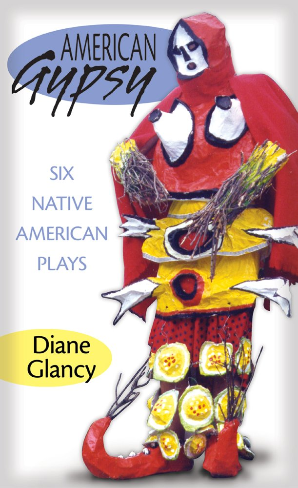 American Gypsy: Six Native American Plays (American Indian Literature and Critical Studies Series) ebook