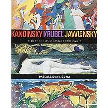 Kandisky Vrubel' Jawlensky e gli artisti russi a Genova e nelle Riviere. Passaggio in Liguria