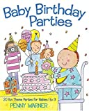 Baby Birthday Parties (Children's Party Planning Books)