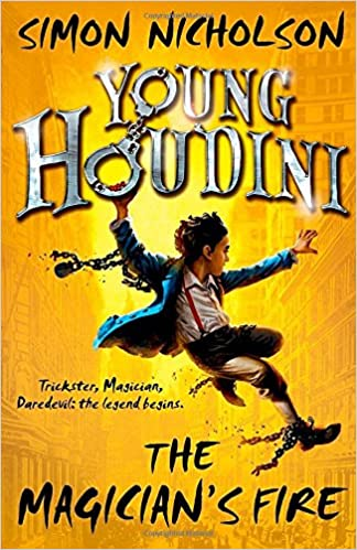 Young Houdini: The Magician's Fire: Amazon co uk: Simon Nicholson