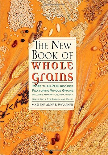 The New Book Of Whole Grains: More than 200 recipes featuring whole grains by Bumgarner, Marlene A. (1997) Paperback