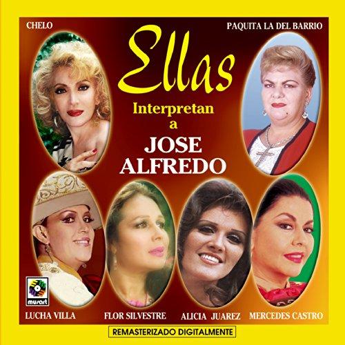 Ellas Interpretan A Jose Alfredo