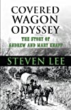 Covered Wagon Odyssey, Steven Lee, 1448976324