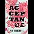 Acceptance: A Novel (The Southern Reach Trilogy Book 3)